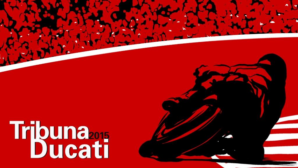 Tribune Ducati 2015, segno di appartenenza e passione...